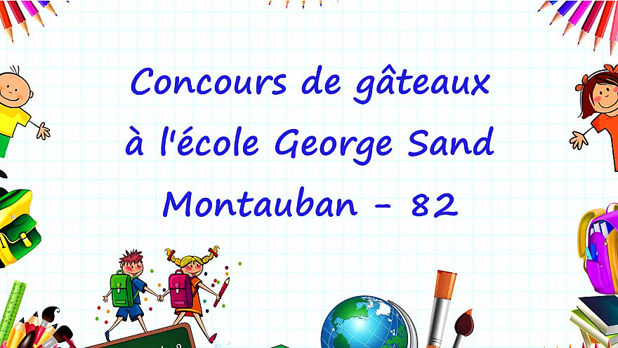 Concours de gâteaux à l'école George Sand avec la participation en président du Jury, Jean-Philippe Pouget - formateur Pâtissier - Chocolatier